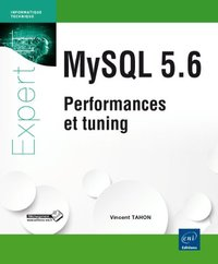 MySQL 5.6 - Performances et tuning