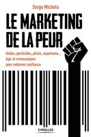 S.Michels, M.-H.Westphalen - Le marketing de la peur