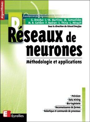 Gérard Dreyfus, Jean-Marc Martinez, Manuel Samuelides, Mirta B. Gordon, Fouad Badran, Sylvie Thiria, Laurent Hérault- Réseaux de neurones