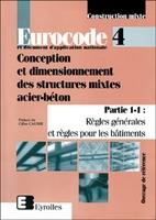 Collectif Eyrolles - Eurocode 4 et document d'application nationale -  conception et dimensionnement des structures mixtes acier-béton