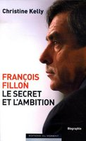 François Fillon - Le secret et l'ambition