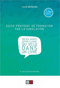 Guide pratique de formation par la simulation