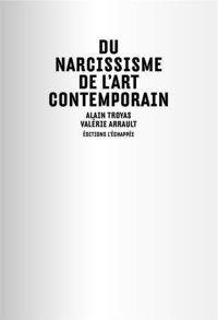 Du narcissisme de l'art contemporain