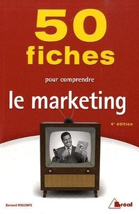 50 fiches pour comprendre le marketing
