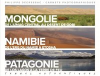 Terres authentiques - Mongolie, Namibie, Patagonie