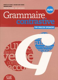Grammaire constrastive a1/a2 - for english speakers + cd