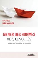 D.Hervouët - Mener des hommes vers le succès