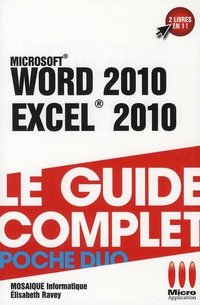 Word 2010 et Excel 2010 - Le guide complet - Poche duo