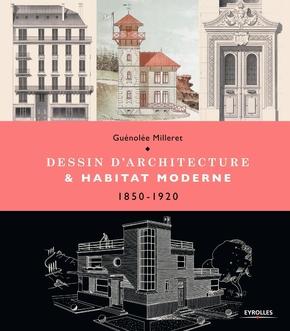 G.Milleret- Dessin d'architecture et habitat moderne