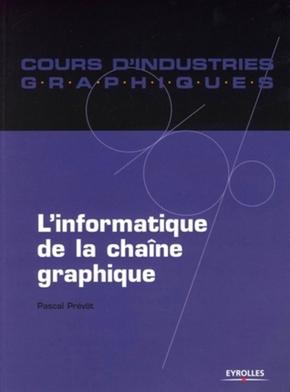 Pascal Prévôt- L'informatique de la chaîne graphique