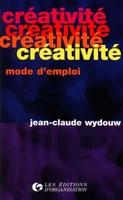 J.-C. Wydouw - Créativité, mode d'emploi