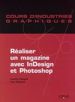 Y.Delpuech, L.Pasquet - Realiser un magazine avec indesign et photoshop