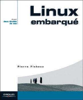 Pierre Ficheux- Linux embarqué