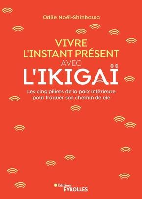 O.Noël-Shinkawa- Vivre l'instant présent avec l'Ikigaï