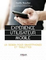 A.Boucher - Expérience utilisateur mobile