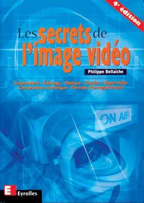 P.Bellaïche- Les secrets de l'image vidéo