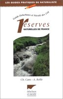 GUIDE DELACHAUX ET NIESTLE DES 134 RESERVES NATURELLES DE FRANCE