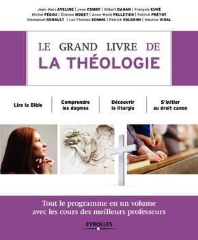 Collectif Eyrolles- Le grand livre de la théologie