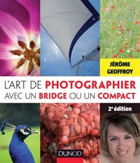 L'art de photographier avec un bridge ou un compact
