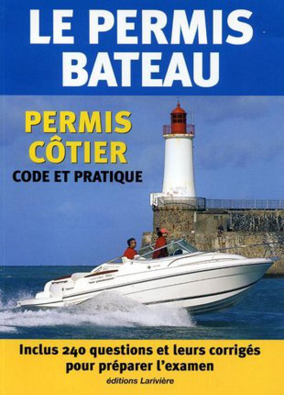 Le Permis Bateau Permis Cotier Code Et Pratique Collectif Librairie Eyrolles