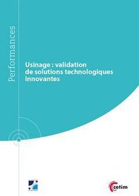 Usinage : validation de solutions technologiques innovantes