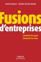 Franck Bancel, Jérôme Duval-Hamel - Fusions d'entreprises