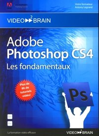 Adobe Photoshop CS4 - Les fondamentaux
