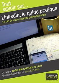 LinkedIn, le guide pratique