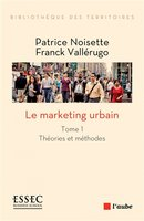 Le marketing urbain - Tome 1