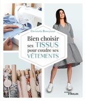 C.Beneytout - Bien choisir ses tissus pour coudre ses vêtements