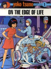 Yoko tsuno - Tome 1 on the edge of life