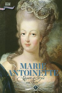 Marie-antoinette - queen of style and taste (version anglaise)