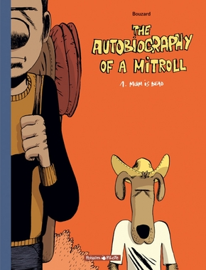 The autobiography of a Mitroll - Volume 1