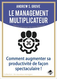 Le management multiplicateur
