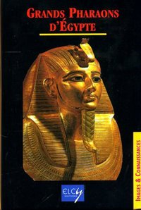 Grands pharaons d'Egypte