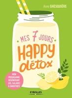 A.Ghesquière - Mes 7 jours happy détox