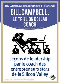 Bill Campbell : le trillion dollar coach