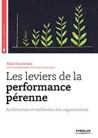 Sourisseau, Alain - Les leviers de la performance pérenne