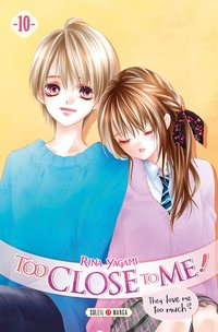 Too close to me ! - Tome 10