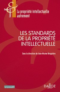 Les standards de la propriété intellectuelle - 1re édition
