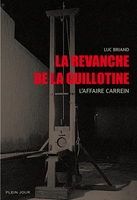 La revanche de la guillotine : l'affaire Carrein