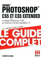 Photoshop CS5 et CS5 Extended - Le guide complet