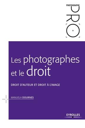 Dournes, Manuela- Les photographes et le droit
