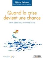 T.Delcourt - Quand la crise devient une chance