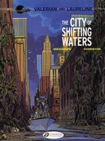 Valerian and Laureline Tome 1 : The City of shifting  water