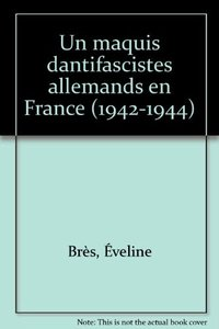 Un maquis d'antifascistes allemands en france - 1942-1944