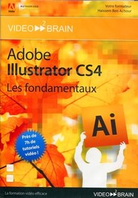 Adobe Illustrator CS4 - Les fondamentaux