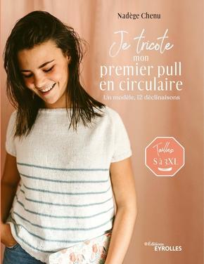 N.Chenu- Je tricote mon premier pull en circulaire