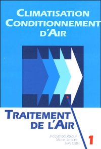 Climatisation - Conditionnement d'air - Tome 1- Traitement de l'air