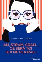 C.-R.Barbieri - Am, stram, gram... ce sera toi qui me plairas !